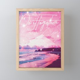 Do it Together, Never Alone Framed Mini Art Print