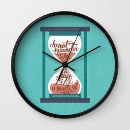 """Do not squander time..."" - Benjamin Franklin  Wall Clock"