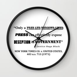 Only a free and unrestrained PRESS can effectively expose deception in GOVERNMENT Wall Clock