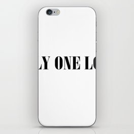 Only one love iPhone Skin