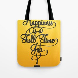 Happiness is a Full-Time Job Tote Bag