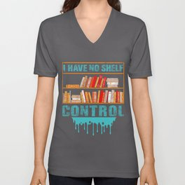 I Have No Shelf Control Reading School Library Bookmark Read Librarian Reader Library Student Book Unisex V-Neck
