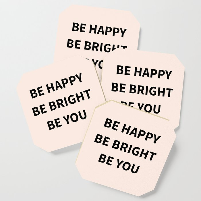 Be Happy Be Bright Be You Coaster
