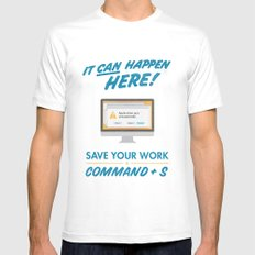 It Can Happen Here - Save Your Work! - Mac Version MEDIUM Mens Fitted Tee White