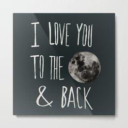 I Love You to the Moon Metal Print