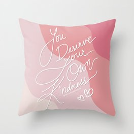 You Deserve Your Own Kindness - Love yourself - Self Love Warrior - mydoodlesateme Throw Pillow
