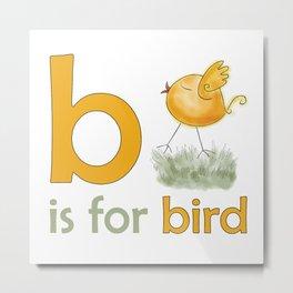 B is for Bird,  children alphabet for kids room and nursery Metal Print