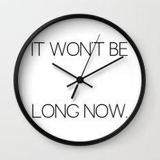 It Won't Be Long Now (Cult Propaganda) Wall Clock