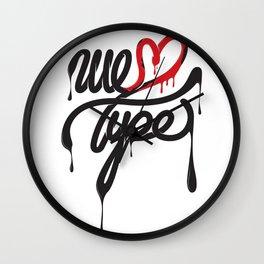We love type (white) Wall Clock