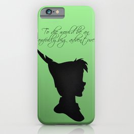 """Peter Pan - """"To die would be an awfully big adventure."""" iPhone Case"""
