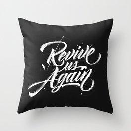 Revive us Again Throw Pillow