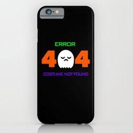 Error 404 Costume Not Found iPhone Case