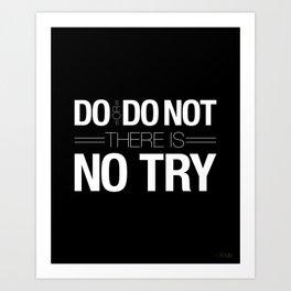 Do or Do Not Art Print