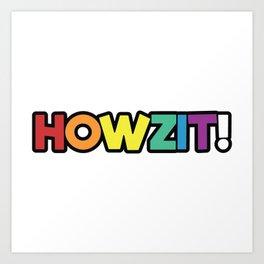Howzit! Art Print