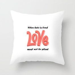When Hate Is Loud LOVE Must Not Be Silent Retro Vintage Distressed Throw Pillow
