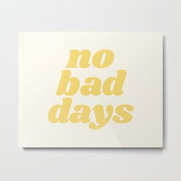 No Bad Days - Yellow Metal Print