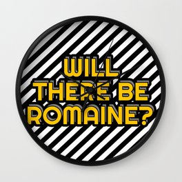 Will there be romaine? Wall Clock