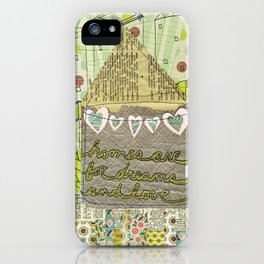 Homes Are for Dreams and Love iPhone Case