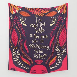 You can not wake a person who is pretending to be asleep inspirational quote Wall Tapestry