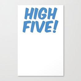 High Five! Canvas Print