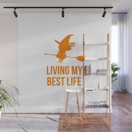 Living My Best Life Motivational Witch Design Wall Mural