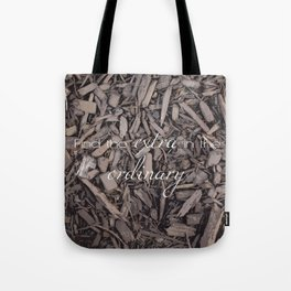Extra Ordinary Tote Bag
