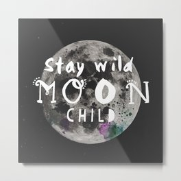 Stay wild moon child (full moon) Metal Print