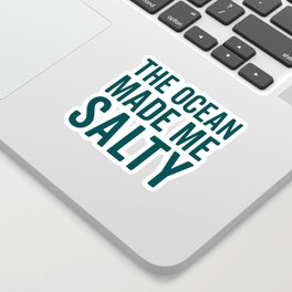 Ocean Made Me Salty Funny Quote Sticker