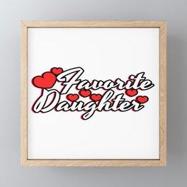 "A Cute Child Tee For Daughters Saying ""Favorite Daughter"" T-shirt Design Favored Family Member Framed Mini Art Print"