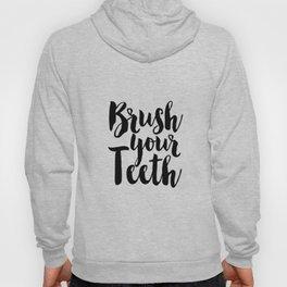 Brush Your Teeth, Bathroom Decor, Nursery Decor,Quote Prints,Kids Rule,Funny Print,Quote Art Hoody