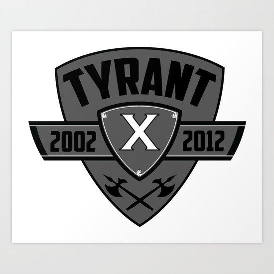 "TYRANT ""Decade""  Art Print"
