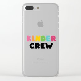 KINDER CREW, Kindergarten teacher Clear iPhone Case