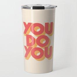 You Do You Block Type Travel Mug