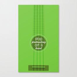 Stop pretending art is hard (green) Canvas Print