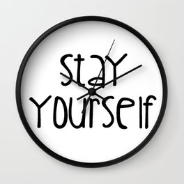 Stay Yourself Wall Clock