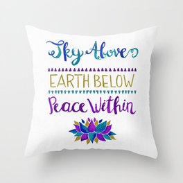 Sky Above Earth Below Peace Within Throw Pillow