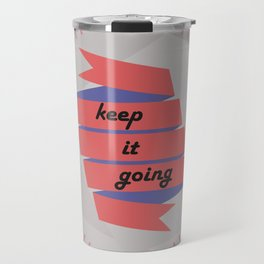 Keep it going Travel Mug