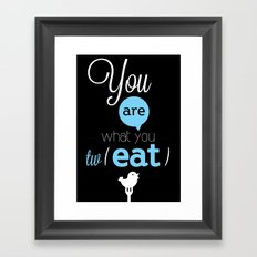 You are what you twEAT Framed Art Print