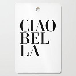 Ciao Bella Cutting Board