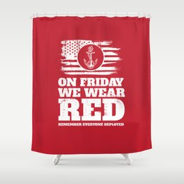 On Fridays We Wear Red Navy Shower Curtain