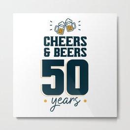 Cheers & Beers 50 years Metal Print