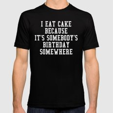 I Eat Cake Funny Quote Mens Fitted Tee MEDIUM Black