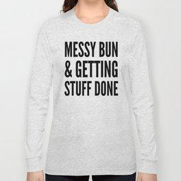 Messy Bun & Getting Stuff Done Long Sleeve T-shirt