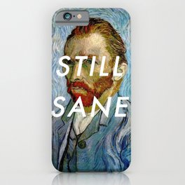 van Gogh is Still Sane iPhone Case