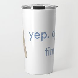 Everything is Bright Today Travel Mug