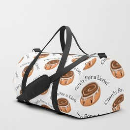 Cinn'n For a Livin' Duffle Bag