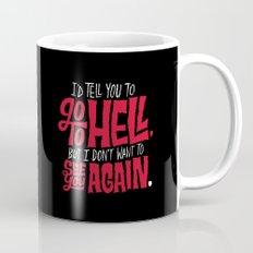 Don't Go To Hell Mug
