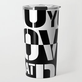 Do what you love what you Do Travel Mug