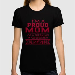 I'M A PROUD NEWSCASTER'S MOM T-shirt