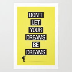 Dreams Be Dreams Art Print